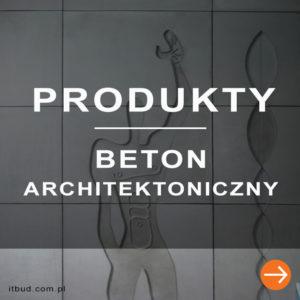 Produkty z betonu architektonicznego